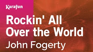 Karaoke Rockin' All Over the World - John Fogerty *