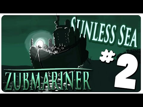SUNLESS SEA: ZUBMARINER Gameplay  - Isle of Cats | Let's Play Part 2