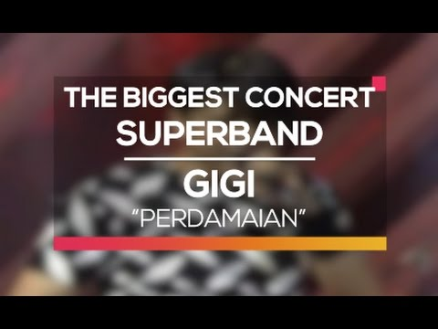 Gigi - Perdamaian (The Biggest Concert Super Band)