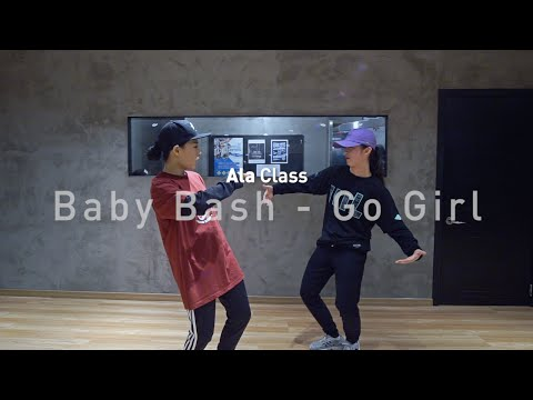 ALA Class | Baby Bash - Go Girl | SOULDANCE 쏘울댄스