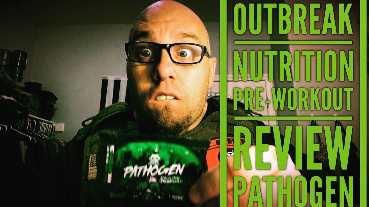 Outbreak Nutrition pre workout Pathogen review
