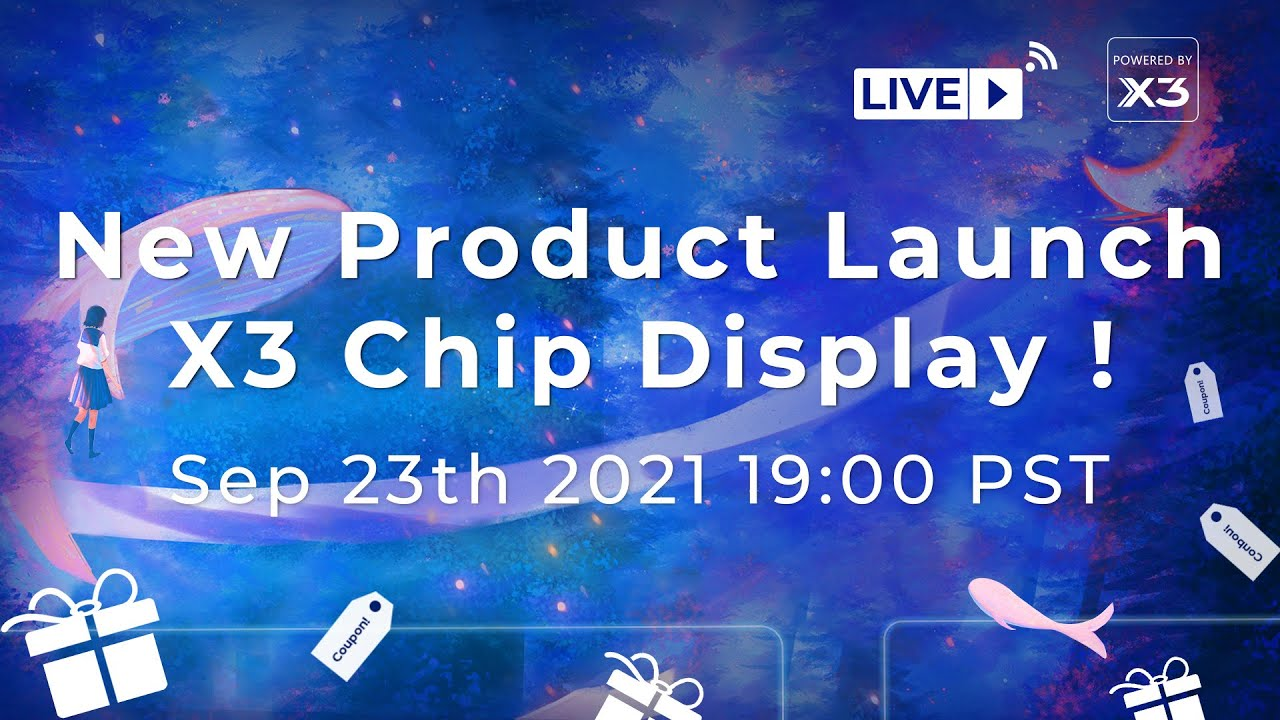 New Product Launch X3 Chip Display! See you on September 23rd, 2021, 19:00(PDT)