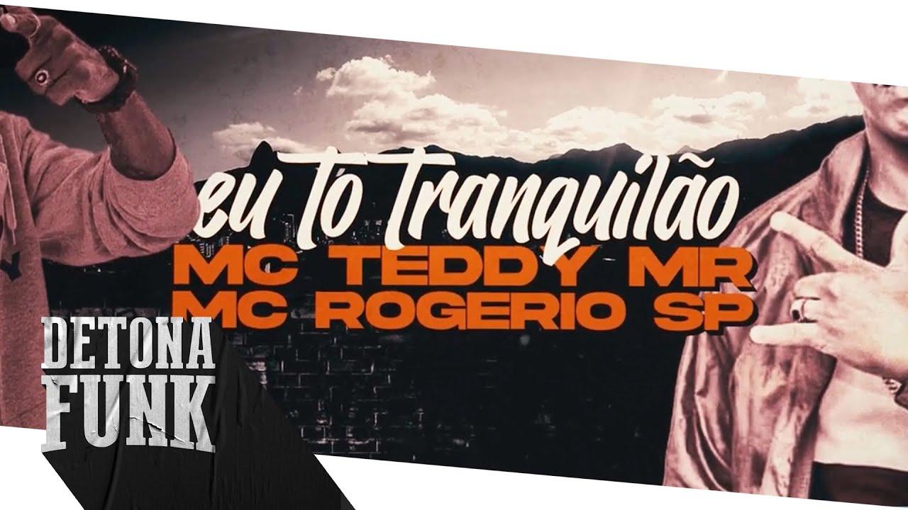 MC Teddy MR e MC Rogério SP - Eu Tô Tranquilão (Lyric Video)