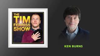 Ken Burns — A Master Filmmaker on Creative Process | The Tim Ferriss Show