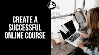 How to create your own online course - Webinars for teachers & lecturers