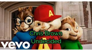 Chris Brown - Undecided (chipmunk version)