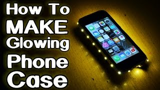 How To Make Glowing Phone Case!