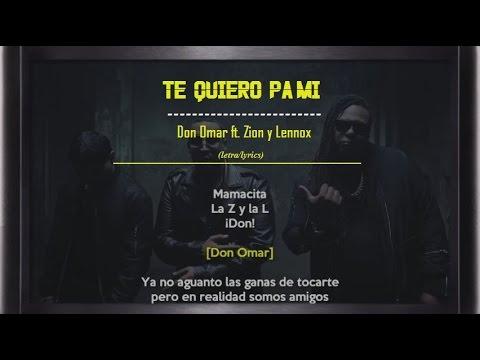 Don Omar - Te Quiero Pa´mi Ft Zion Y Lennox (letra/lyrics)