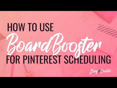 Pinterest Scheduling Tools: Part 2 - How to Use BoardBooster to Automate Your Pinterest