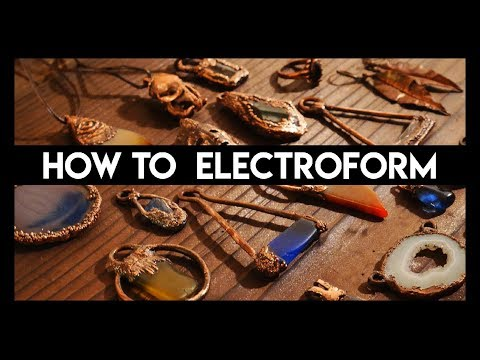 Electroforming Basics: Everything you need to know to get started
