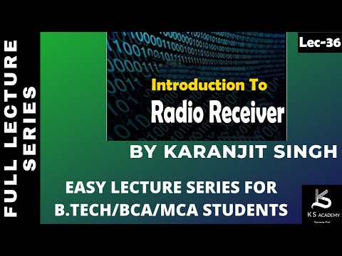 INTRODUCTION TO RADIO RECEIVER ||COMMUNICATION SYSTEM ||BTECH PART 37