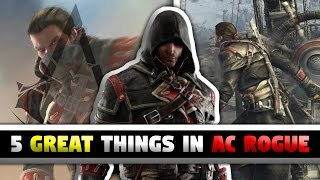 5 Great Things in Assassin's Creed Rogue