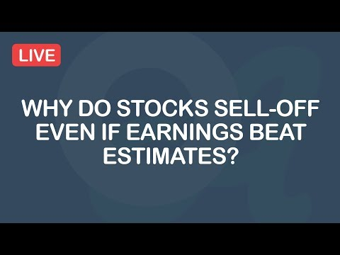 Why Do Stocks Sell-Off Even If Earnings Beat Estimates?
