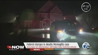 The Now Detroit: Federal charges in deadly meningitis case