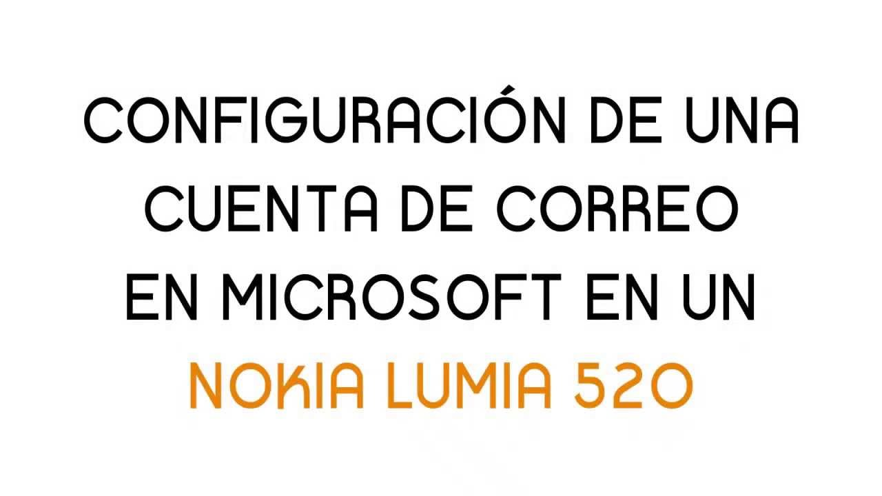 Tutorial NOKIA LUMIA 520 Configurar una cuenta Microsoft