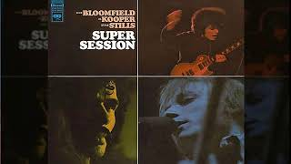 B̤l̤o̤o̤m̤f̤i̤e̤l̤d̤,̤K̤o̤o̤p̤e̤r̤,̤S̤t̤i̤l̤l̤s̤- S͟u͟p͟e͟r͟ ͟S͟e͟s͟s͟i͟o͟n͟ Full Album HQ  1968