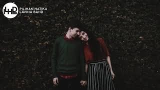 Lavina - Pilihan Hatiku[Lirik]