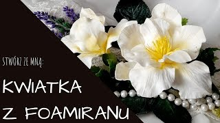 KWIATY Z FOAMIRANU - NOWY GATUNEK :)