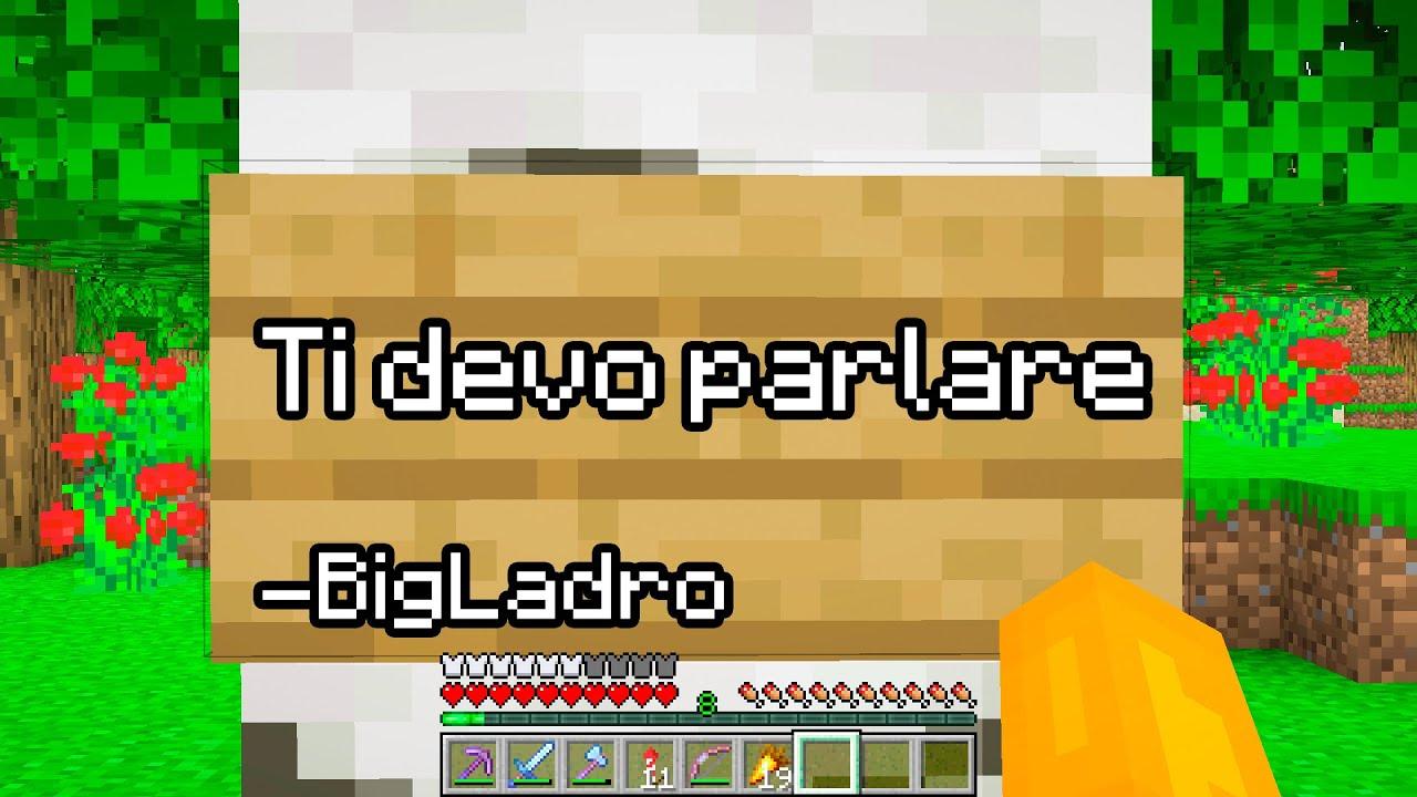 IL BIG LADRO VUOLE PARLARMI ! - Minecraft ITA