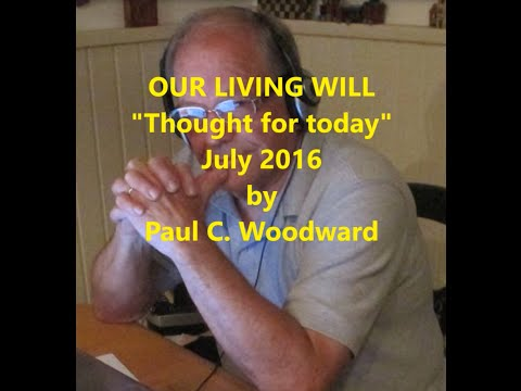 OUR LIVING WILL  Thought for today July 2016