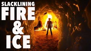Slacklining, Fire & Ice - 4K   DEVINSUPERTRAMP
