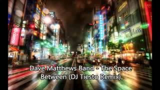 Dave Matthews Band -The Space Between Tiesto remix