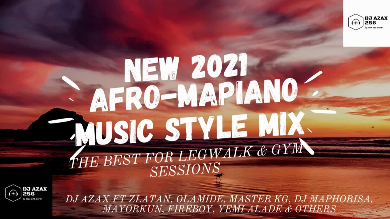 2021 Afro-Mapiano music style mixtape by Dj Azax ft Zlatan Olamide Master KG Dj Maphorisa & othe