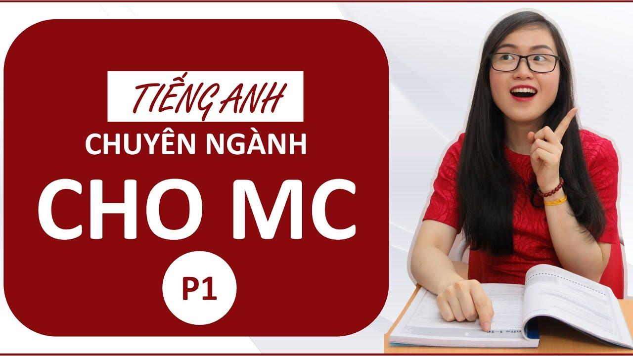Tiếng Anh và Ngôn ngữ MC . P1 – Thưa các quý vị khách quý