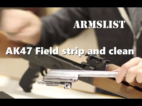 AK47: How to field strip and clean a Kalshnikov Rifle
