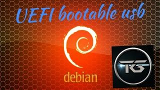How to create a uefi bootable usb for debain 64-bit