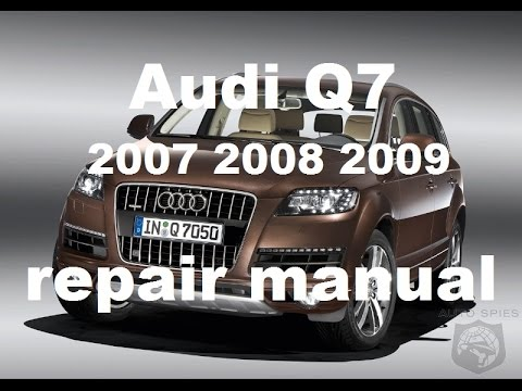 audi q7 2007 2008 2009 technical repair manual youtube rh youtube com 2009 audi q7 repair manual 2009 audi q7 service manual