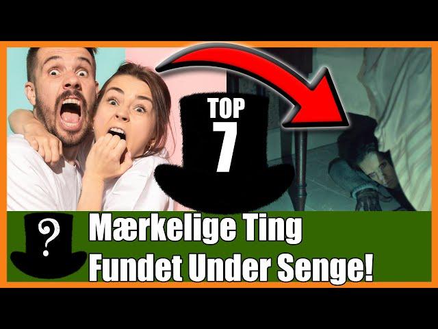TOP 7 Mærkelige Ting Fundet Under Senge!