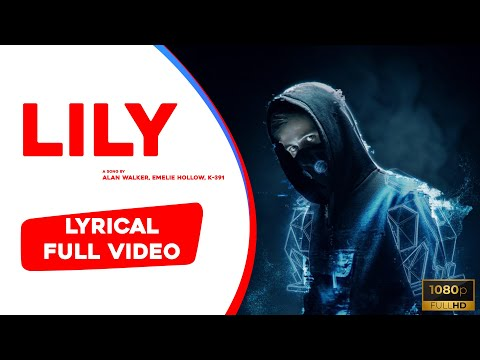 lily-|-alan-walker-feat.-k-391-&-emelie-hollow-|-lyrical-video-|-(100%-correct-lyrics)-|-rlv