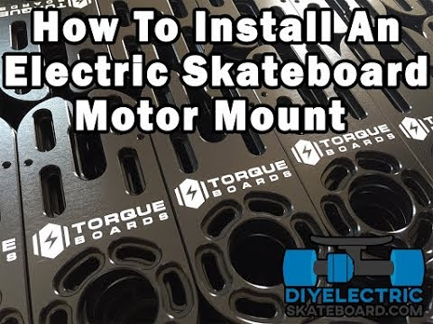 How To Install An Electric Skateboard Motor Mount (TUTORIAL ...