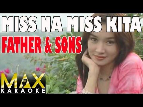 Miss Na Miss Kita  - Father & Sons (Karaoke Version)