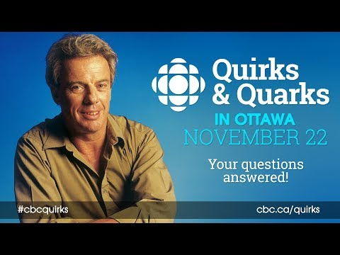Quirks & Quarks - Question Show in Ottawa