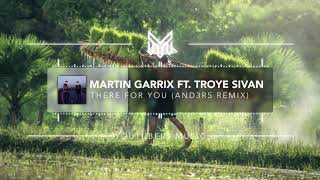 Martin Garrix ft. Troye Sivan - There For You (AND3R5 Remix) [No Copyright Remix]