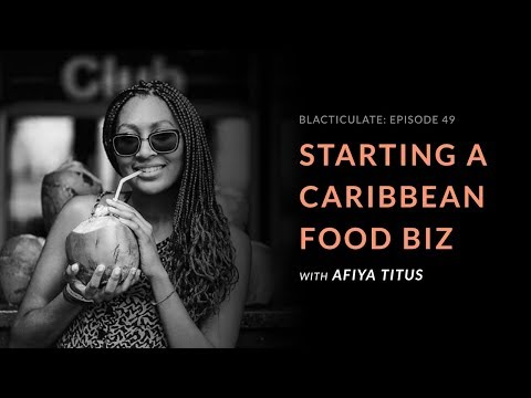EP 49: STARTING A CARIBBEAN FOOD BIZ w/ Afiya Titus