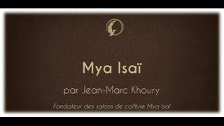 Interview Jean Marc Khoury Mya Isaï