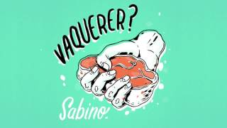 Download Sabino - Vaquerer? (Audio) MP3 song and Music Video