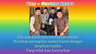 Download Wali || Serpihan Hatiku (Lirik) || OST. Amanah Wali 4