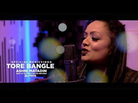 ASHNI MATADIN - TORE BANGLE | PROD.SLCTBTS (OFFICIAL VIDEO)