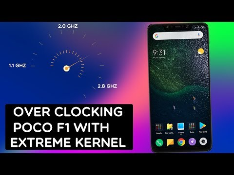 PocoPhone F1- How To Install Custom Kernel || OverClocking Poco F1 To Max 2.8 GHZ W/ Extreme Kernel
