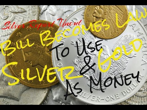 New Law Signed To Use Silver and Gold As Money