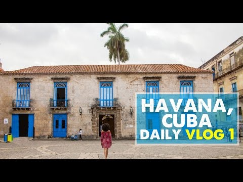 CUBA DAILY VLOG 01: Exploring Old Havana | Day 1 in Cuba