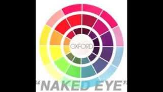Naked Eye- Oxford