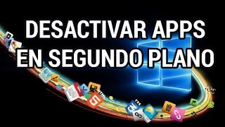 Desactivar las aplicaciones en segundo plano de Windows 10 www.informaticovitoria.com