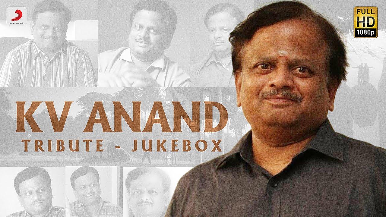 K. V. Anand Tribute - Jukebox   K. V. Anand Tamil Hit Songs   Latest Tamil Songs 2021