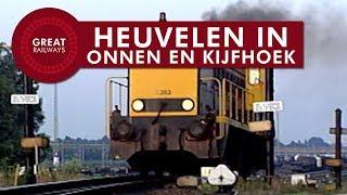 Heuvelen in Onnen en in 1994 in Kijfhoek - Nederlands • Great Railways