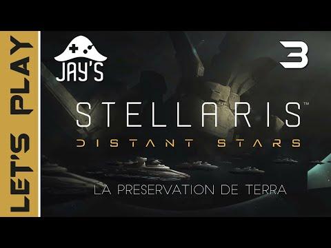 [FR] Stellaris Distant Stars : La Préservation de Terra - Épisode 3